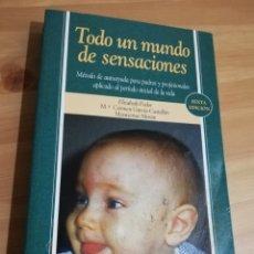 Libros de segunda mano: TODO UN MUNDO DE SENSACIONES (ELIZABETH FODOR / Mª CARMEN GARCÍA CASTELLÓN / MONTSERRAT MORÁN). Lote 295380868