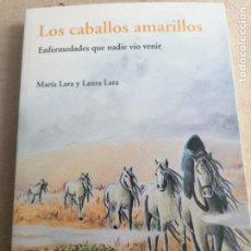 Libros de segunda mano: CABALLOS AMARILLOS, LOS /ENFERMEDADES QUE NADIE VIO VENIR - LARA, MARIA, CIUDADELA 2020 221PP. Lote 295482093