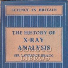 Libros de segunda mano: BRAGG, SIR LAWRENCE. THE HISTORY OF X-RAY ANALYSIS. Lote 296958088