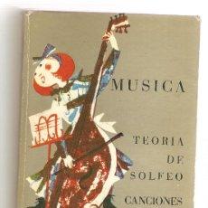 Libros de segunda mano: MÚSICA. TEORÍA DE SOLFEO. CANCIONES .- Mª ÁNGELES R. CANDELA Y JUANA MONTERO . Lote 27039106