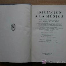 Libros de segunda mano: INICIACIÓN A LA MÚSICA PARA LOS AFICIONADOS A LA MÚSICA Y A LA RADIO.. Lote 16226819