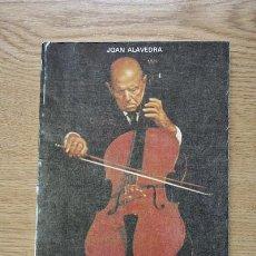 Libros de segunda mano: PABLO CASALS. ALAVEDRA (JOAN). Lote 17034859