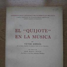 """Libros de segunda mano: EL """"QUIJOTE"""" EN LA MÚSICA. PRÓLOGO DE JOSÉ Mª PEMÁN. ESPINÓS (VÍCTOR). Lote 22247494"""