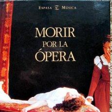 Libros de segunda mano: MORIR POR LA OPERA. ESPASA CALPE 1996. DESCATALOGADO. DIFICIL. Lote 27257047