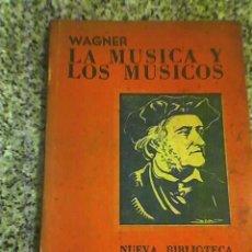Libros de segunda mano: LA MUSICA Y LOS MUSICOS, POR RICARDO WAGNER - EDITORIAL TOR - ARGENTINA - 1943 - RARO!!. Lote 26406106
