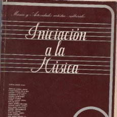 Libros de segunda mano: INICIACION A LA MUSICA - DIRECCION GENERAL DEL PATRIMONIO ARTISTICO Y CULTURAL - AÑO 1975. Lote 18628278