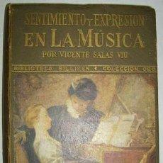 Libros de segunda mano: SENTIMIENTO Y EXPRESION EN LA MUSICA - VICENTE SALAS VIU - 1943. Lote 22466859