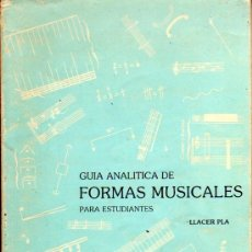 Libros de segunda mano: PLA LLACER: GUÍA ANALÍTICA DE FORMAS MUSICALES. MADRID. 1985.. Lote 23566670