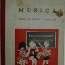 Libros de segunda mano: MUSICA, TEORIA DE SOLFEO Y CANCIONES. R. CANDELA Mº ANGELES Y MONTERO JUANA. 1961. Lote 23746319