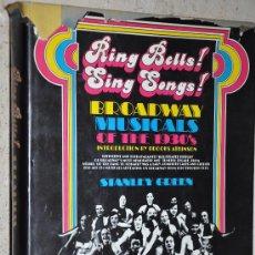 Libros de segunda mano: MUSICALES DE BROADWAY DE 1930 RING BELLS SING SONGS BROADWAY MUSICALS. Lote 25391152