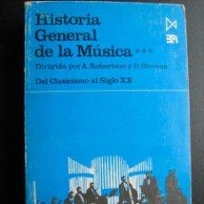 Libros de segunda mano: HISTORIA GENERAL DE LA MÚSICA. ROBERTSON, A. Y STEVENS, D. 1983. Lote 26049376