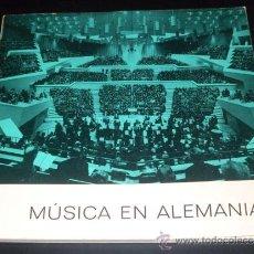 Libros de segunda mano: MUSICA EN ALEMANIA - AUTOR: B. SCHOTT´S SÖNE MAINZ - 1965. Lote 26085649