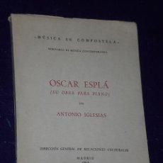 Libros de segunda mano: OSCAR ESPLÁ (SU OBRA PARA PIANO). Lote 26225015