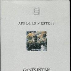 Libros de segunda mano: CANTS ÍNTIMS (MESTRES, APEL·LES). Lote 27623880