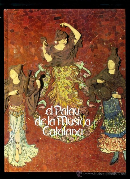 EL PALAU DE LA MUSICA CATALANA - 1987 (Libros de Segunda Mano - Bellas artes, ocio y coleccionismo - Música)