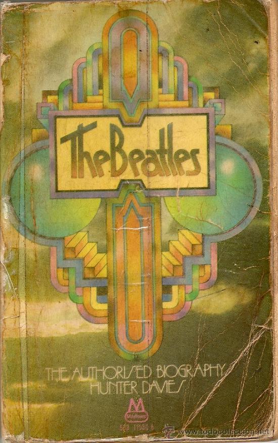 THE BEATLES. THE AUTHORISED BIOGRAPHY DE HUNTER DAVIES(1969) (Libros de Segunda Mano - Bellas artes, ocio y coleccionismo - Música)