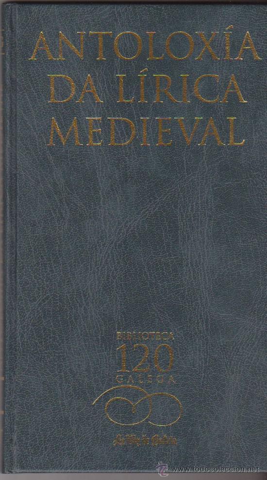LIBRO ANTOLOXIA DA LIRICA MEDIEVAL ED. LA VOZ 2001 ISBN: 84-88254-71-7 22X13CM 95H PASTA DURA (Libros de Segunda Mano - Bellas artes, ocio y coleccionismo - Música)