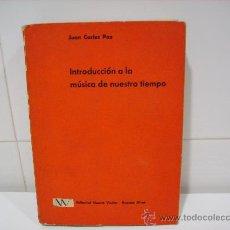 Libros de segunda mano: INTRODUCCION A LA MUSICA DE NUESTRO TIEMPO. Lote 28351709