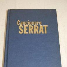 Libros de segunda mano: CANCIONERO SERRAT. JOAN MANUEL SERRAT RM51963. Lote 28461630