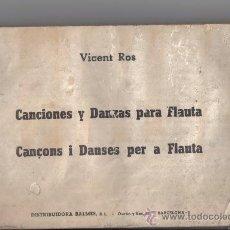 Libros de segunda mano: LIBRO PARTITURAS EN VALENCIANO CANCIONES Y DANZAS PARA FLAUTA, AÑO 1974, VICENT ROS - VICENTE ROS. Lote 28697724