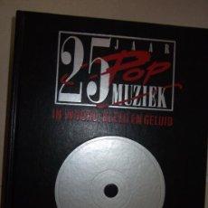 Libros de segunda mano: 25 JAAR POP MUZIEK. Lote 29311089