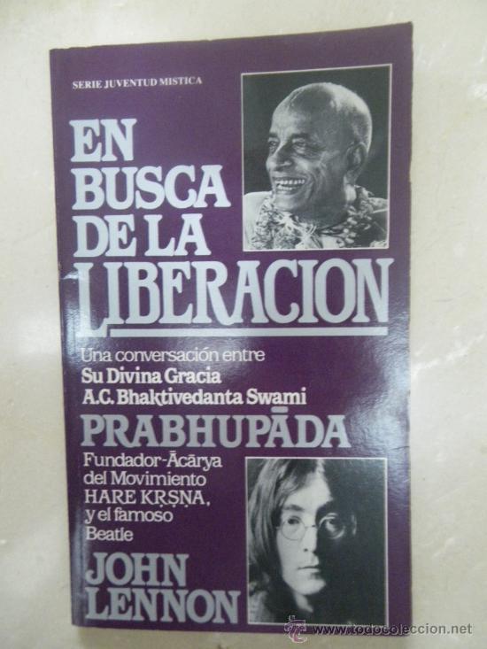 LIBRO: EN BUSQUEDA DE LA LIBERACIÓN (JHON LENNON Y PRABHUPADA (HARE KRSNA) (1982) (Libros de Segunda Mano - Bellas artes, ocio y coleccionismo - Música)