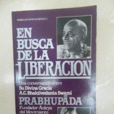Libros de segunda mano: LIBRO: EN BUSQUEDA DE LA LIBERACIÓN (JHON LENNON Y PRABHUPADA (HARE KRSNA) (1982). Lote 29549286