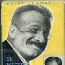 Libros de segunda mano: EMILI VENDRELL : EL MESTRE MILLET I JO (AYMÁ, 1953) EJEMPLAR CON DEDICATORIA DEL AUTOR. Lote 29659843