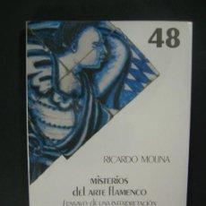 Libros de segunda mano: MISTERIOS DEL ARTE FLAMENCO - ENSAYO DE UNA INTERPRETACION ANTROPOLOGICA- RICARDO MOLINA. Lote 30000100