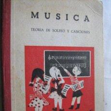 Libros de segunda mano: MÚSICA. TEORÍA DE SOLFEO Y CANCIONES. CANDELA, Mª ÁNGELES Y MONTERO, JUANA. 1961. Lote 30337524