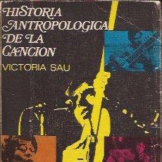 Libros de segunda mano: LIBRO DE MUSICA-HISTORIA ANTROPOLOGICA DE LA CANCION-VICTORIA SAU-EDIC. PICAZO-1972. Lote 30376393