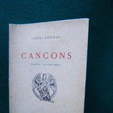 Libros de segunda mano: CANÇONS - MIQUEL SAPERAS I AUVI - 7 BOIXOS DE J.M. NUET MARTI - 1947 - 1ª EDICIO EN CATALA -RARISIMO. Lote 31674851