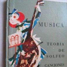 Libros de segunda mano: MÚSICA. TEORÍA DE SOLFEO. CANCIONES. CANDELA, Mª ÁNGELES Y MONTERO, JUANA. 1967. Lote 31690640