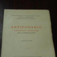 Libros de segunda mano: ANTIFONARIO VISIGÓTICO MOZÁRABE DE LA CATEDRAL DE LEÓN. 1953. EDICIÓN FACSÍMIL. . Lote 32080012