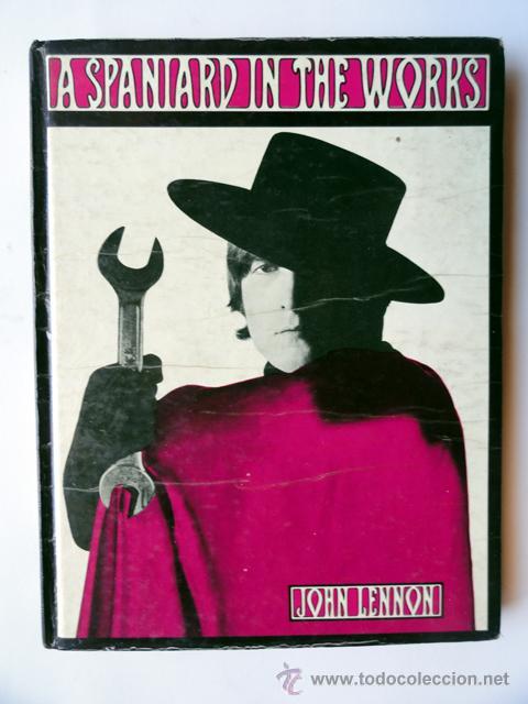 A SPANIARD IN THE WORKS, POR JOHN LENNON, 1965. TEXTO EN INGLÉS (Libros de Segunda Mano - Bellas artes, ocio y coleccionismo - Música)