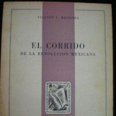 Libros de segunda mano: LIBRO. EL CORRIDO DE LA REVOLUCIÓN MEXICANA. EXCELENTE ENSAYO. MEXICO, 1956. . Lote 32256753