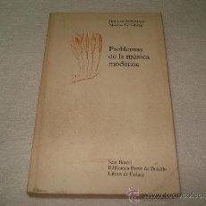 Libros de segunda mano: PROBLEMAS DE LA MÚSICA MODERNA - BORIS DE SCHLOEZER Y MARINA SCRIABINE. Lote 32597096