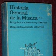 Libros de segunda mano: HISTORIA GENERAL DE LA MÚSICA TOMO 2 POR ROBERTSON Y STEVENS DE ED. ISTMO EN MADRID 1982. Lote 32987112