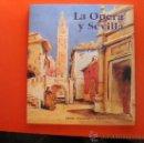 Libros de segunda mano: LIBRO LA OPERA EN SEVILLA. 1991. Lote 33263357