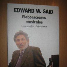 Libros de segunda mano: ELABORACIONES MUSICALES. ENSAYOS SOBRE MÚSICA CLÁSICA - EDWARD W. SAID. Lote 33517167