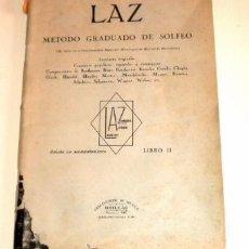 Libros de segunda mano: LAZ METODO GRADUADO DE SOLFEO - LIBRO II - EDTORIAL BOILEAU 1.941. Lote 33530728