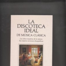 Libros de segunda mano: LA DISCOTECA IDEAL DE MÚSICA CLÁSICA PRIMERA EDICIÓN 1993. Lote 34206135