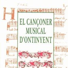 Libros de segunda mano: EL CANÇONER MUSICAL D´ONTINYENT(ALICANTE)--JOSEP CLIMENT--1996. Lote 34329997