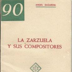 Libros de segunda mano: LA ZARZUELA Y SUS COMPOSITORES.-ANGEL SAGARDIA.-AÑOS 50. Lote 34446979