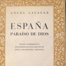 Libros de segunda mano: MUSICOLOGÍA. TRADICIONES POPULARES, ÁNGEL LACALLE. ESPAÑA, PARAÍSO DE DIOS. Lote 34592882