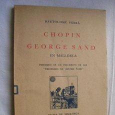 Libros de segunda mano: CHOPIN Y GEORGE SAND EN MALLORCA. FERRÁ, BARTOLOMÉ. 1949. Lote 35290541