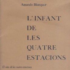 Libros de segunda mano: L'INFANT DE LES QUATRE ESTACIONS - PARTITURAS (AMANDO BLANQUER) - 1972 - SIN USAR JAMÁS. Lote 35315302