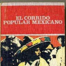 Libros de segunda mano: EL CORRIDO POPULAR MEXICANO (JUCAR, 1975) CON ILUSTRACIONES. Lote 35380768