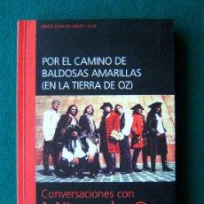 Libros de segunda mano: POR EL CAMINO DE BALDOSAS AMARILLAS (EN LA TIERRA DE OZ) CONVERSACIONES CON MÄGO DE OZ -2004 -1ª ED.. Lote 35708822