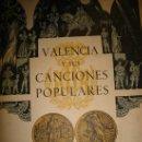 Libros de segunda mano: VALENCIA Y SUS CANCIONES POPULARES, FIESTAS DE ARTE DE INTERÉS NACIONAL, 30 PÁGS, 25 POR 35CM. Lote 35773024